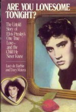 Are You Lonesome Tonight? The Untold Story of Elvis Presley's One True Love and the Child He Never Knew - Dary Matera, Lucy De Barbin