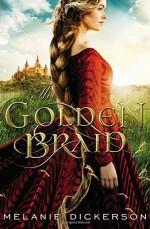 The Golden Braid by Melanie Dickerson (2015-11-17) - Melanie Dickerson