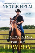 Homecoming for the Cowboy (Bad Boys of Last Stand #1) - Nicole Helm