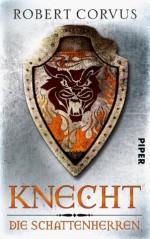 Knecht: Die Schattenherren 2 (German Edition) - Robert Corvus