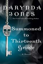 Summoned To Thirteenth Grave - Darynda Jones