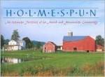 Holmespun: An Intimate Portrait of an Amish and Mennonite Community - Laura Hurwitz