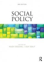 Social Policy - Hugh Bochel, Guy Daly