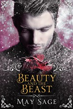 Beauty and the Beast: a modern, fantasy fairy tale retelling (Not quite the fairy tale Book 3) - May Sage, Erica Petit