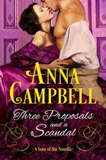 Three Proposals and a Scandal: A Sons of Sin Novella - Anna Campbell