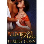 Wildfire Kiss - Claudy Conn, Claudette Williams