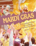 Mardi Gras: A Pictorial History of Carnival in New Orleans - Leonard V. Huber