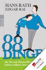 88 Dinge, die Sie mit Ihrem Kind gemacht haben sollten, bevor es auszieht (German Edition) - Hans Rath, Edgar Rai