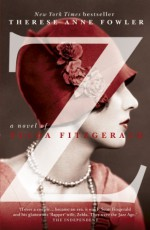 Z: A Novel of Zelda Fitzgerald by Anne Fowler, Therese (2013) Paperback - Therese Anne Fowler