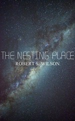 The Nesting Place - Robert S. Wilson