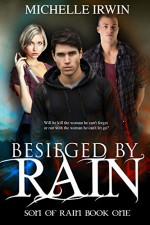 Besieged by Rain (Son of Rain #1) - Michelle Irwin