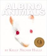 Albino Animals - Kelly Milner Halls