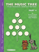 The Music Tree: A Plan for Musical Growth at the Piano Part 4(Music Tree (Warner Brothers)) - Frances Clark, Louise Goss, Sam Holland