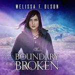 Boundary Broken (Boundary Magic #4) - Melissa F. Olson