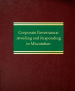 Corporate Governance: Avoiding and Responding to Misconduct - Kevin T. Abikoff