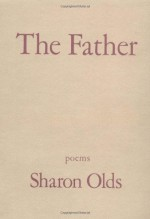 The Father - Sharon Olds