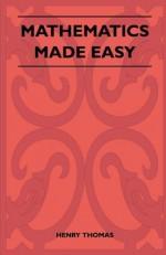 Mathematics Made Easy - Henry Thomas