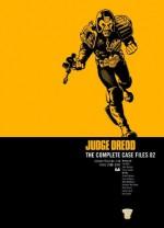 Judge Dredd: The Complete Case Files 02 - Dave Gibbons, Brenden McCarthy, Chris Lowder, Mike McMahon, Pat Mills, Brett Ewins, Ron Smith, Garry Leach, Brian Bolland, John Wagner