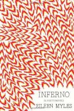 Inferno: A Poet's Novel - Eileen Myles