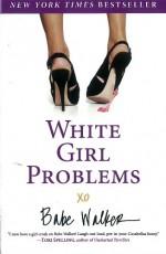 White Girl Problems - Babe Walker