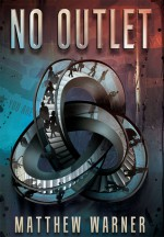 No Outlet - Matthew Warner, Deena Warner