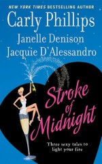 Stroke of Midnight - Carly Phillips, Jacquie D'Alessandro, Janelle Denison