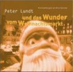 Peter Lundt Und Das Wunder Vom Weihnachtsmarkt - Arne Sommer, Angela Quast, Tetje Mierendorf, Elena Wilms, Mark Bremer