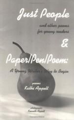 Just People & Paper/Pen/Poem - Kathi Appelt, Kenneth Appelt