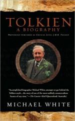 Tolkien. A Biography - Michael White