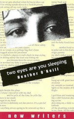 two eyes are you sleeping (New Writers) - Heather O'Neill