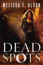 Dead Spots - Melissa F. Olson
