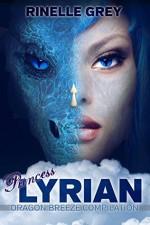 Princess Lyrian (Dragon Breeze Compilation) - Rinelle Grey