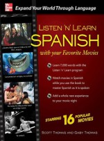 Listen 'n' Learn Spanish with Your Favorite Movies - Gaby Thomas, Scott Thomas