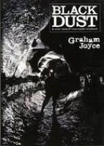 Black Dust, & Other Tales Of Interrupted Childhood - Graham Joyce, Mark Chadbourn, Jeffrey Ford, Jeff VanderMeer, Bob Wardzinski
