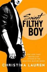 Sweet Filthy Boy - Christina Lauren
