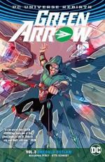Green Arrow Vol. 3: Emerald Outlaw (Rebirth) - Benjamin Percy
