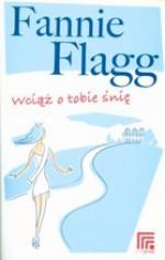 Wciąż o tobie śnię - Fannie Flagg, Wojciech Szypuła
