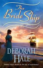 The Bride Ship - Deborah Hale