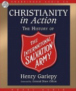 Christianity in Action: The International History of the Salvation Army - Henry Gariepy, Raymond Todd