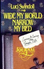 Wide My World, Narrow My Bed - Luci Swindoll