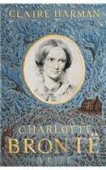 Charlotte Bronte Biography - Claire Harman