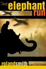 Elephant Run - Roland Smith