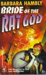 Bride of the Rat God - Barbara Hambly