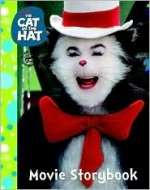 The Cat in the Hat Movie Storybook - Justine Korman Fontes, Ron Fontes