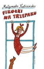 Fikołki na trzepaku - Małgorzata Kalicińska