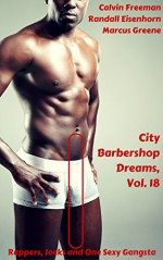 City Barbershop Dreams, Vol. 18: Rappers, Jocks and One Sexy Gangsta (The Best of the City Barbershop) - Calvin Freeman, Randall Eisenhorn, Marcus Greene