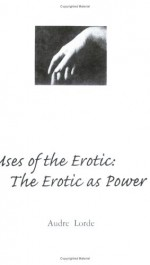 Uses Of The Erotic: The Erotic As Power - Audre Lorde