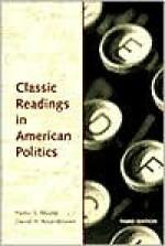 Classic Readings in American Politics - Pietro S. Nivola, David H. Rosenbloom
