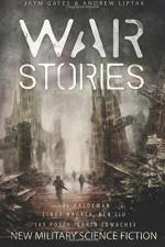 War Stories: New Military Science Fiction - Karin Lowachee, Andrew Liptak, Jaym Gates