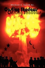 Casting Shadows - Michael J. Smith